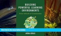 READ ONLINE  Building Powerful Learning Environments: From Schools to Communities [DOWNLOAD] ONLINE