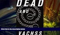 Download [PDF]  Dead and Gone: A Burke Novel (Burke Novels) Andrew Vachss Full Book