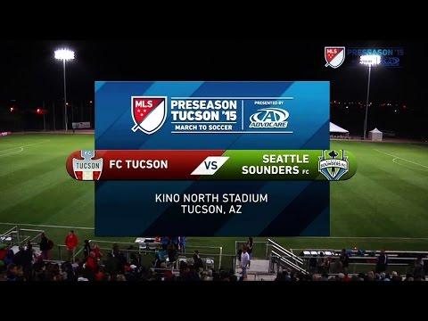 HIGHLIGHTS: FC Tucson vs. Seattle Sounders | MLS Preseason 2015