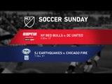SOCCER SUNDAY: New York Red Bulls vs. D.C. United and SJ Quakes vs. Chicago Fire
