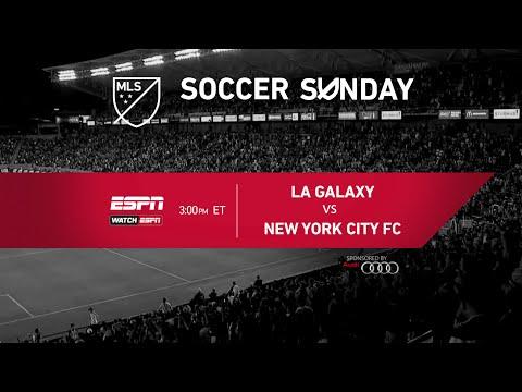 MLS Soccer Sunday: LA Galaxy vs NYCFC on ESPN