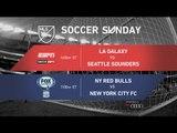 Soccer Sunday: LA Galaxy vs Seattle Sounders & New York Red Bulls vs NYCFC