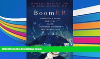 Read Book BoomER Emergency Room Survival Guide for Baby Boomers and Older Folks Robert W Derlet