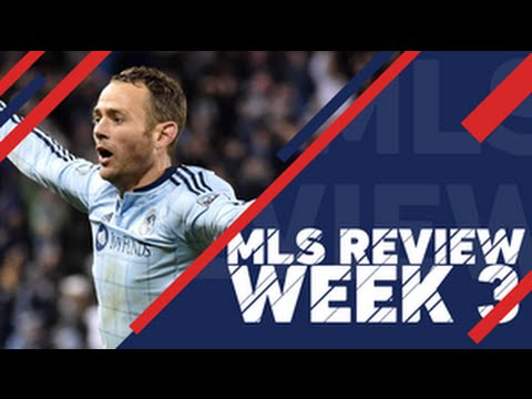 MLS Review: Watch All Goals and Highlights from Week 3