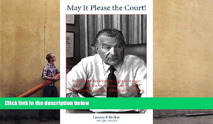 BEST PDF  May It Please the Court! From Auto Accidents to Agent Orange: Building a Storefront Law