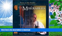 FREE [PDF] DOWNLOAD Les Miserables (Focus on the Family Radio Theatre) Victor Hugo Pre Order