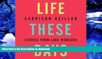DOWNLOAD [PDF] Life These Days: Stories from Lake Wobegon Garrison Keillor For Ipad