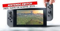 Nintendo Switch : prix, date de sortie, jeux... tout ce qu'il faut savoir !