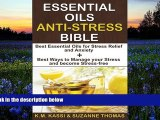 Read Book Essential Oils Anti-Stress Bible: Best Essential Oils for Stress Relief and Anxiety +