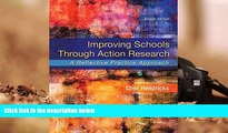 READ ONLINE  Improving Schools Through Action Research: A Reflective Practice Approach, Enhanced