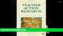 Teacher Action Research: Building Knowledge Democracies