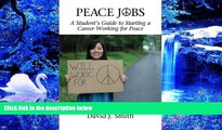 Kindle eBooks  Peace Jobs  A Student s Guide to Starting a Career Working for Peace (Peace