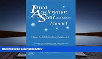 READ ONLINE  Iowa Acceleration Scale Manual: A Guide for Whole-Grade Acceleration (K-8) 2nd