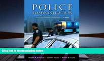 BEST PDF  Police Administration: Structures, Processes, and Behavior (7th Edition) [DOWNLOAD] ONLINE