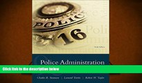 PDF [FREE] DOWNLOAD  Police Administration: Structures, Processes, and Behavior (9th Edition)