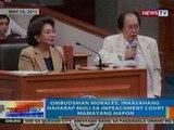 NTG: Ombudsman Morales, inaasahang haharap muli sa impeachment court mamayang hapon (051512)