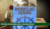 PDF [FREE] DOWNLOAD  Ironclad Down: USS Merrimack - CSS Virginia from Design to Destruction Carl