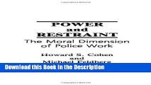 Read [PDF] Power and Restraint: The Moral Dimension of Police Work New Ebook