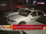 BT: Mga taxi driver, di pabor na ibalik sa   P30 ang flag down rate ng mga taxi