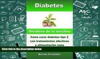Download [PDF]  Diabetes - Olvídese de la insulina - Como curar diabetes tipo 2 con tratamientos