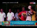BP: Pinoy surfers, wagi sa 18th Siargao Int' Surfing Cup
