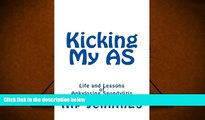 Audiobook  Kicking My AS: Life and Lessons of Ankylosing Spondylitis Kip Jennings Full Book