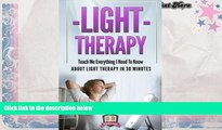 PDF  Light Therapy: Teach Me Everything I Need To Know About Light Therapy In 30 Minutes (Light