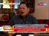 BT: Mabusising pagpili at training sa mga bus driver,  para matiyak na ligtas ang mga pasahero