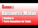 Business 24 / Business matin  - Etudier à l'université paris dauphine de Tunis