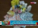 BP: FDA: Mag-ingat sa pag-bili ng tingi-tinging antibiotics sa mga sari-sari store