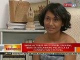 BT: Indie actress na si Angeli Bayani, bida sa 2 pelikula sa Cannes Film Fest
