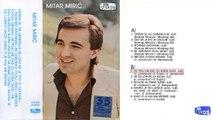Mitar Miric - Ne pitaj me kad cu sutra doci - (Audio 1977)