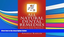 Audiobook  All Natural Dental Remedies: Herbs and Home Remedies to Heal Your Teeth   Naturally