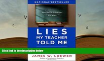 PDF Lies My Teacher Told Me: Everything Your American History Textbook Got Wrong For Kindle