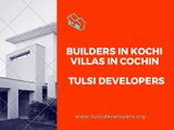 Villas in Kochi - Builders in Kochi - Luxury Villas Cochin