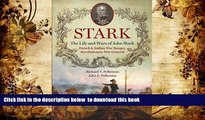 PDF [DOWNLOAD] Stark; The Life and Wars of John Stark, French and Indian War Ranger,