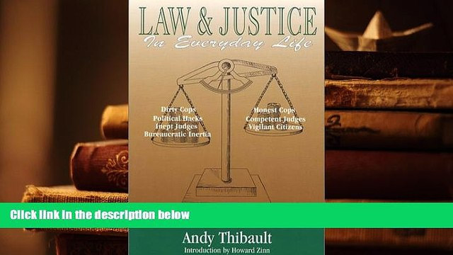 BEST PDF  Law and Justice in Everyday Life: Featuring the Cool Justice Columns of Law Tribune
