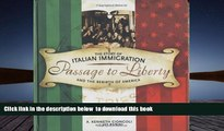 PDF [DOWNLOAD] Passage to Liberty: The Story of Italian Immigration and the Rebirth of America