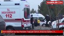 Son Dakika! Sur'da Polisleri Taşıyan Servis Aracına Saldırı- 3 Polis Şehit, 3 Polis Yaralı