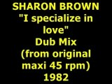 """SHARON BROWN  """"I specialize in love""""  Maxi 45 rpm"""