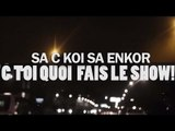 SA C KOI SA ENKOR-C TOI QUI FAIS LE SHOW (LYRICS VIDEO)