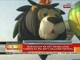 BT: Makukulay na hot air balloon, tampok sa Phl Nat'l Balloon Festival
