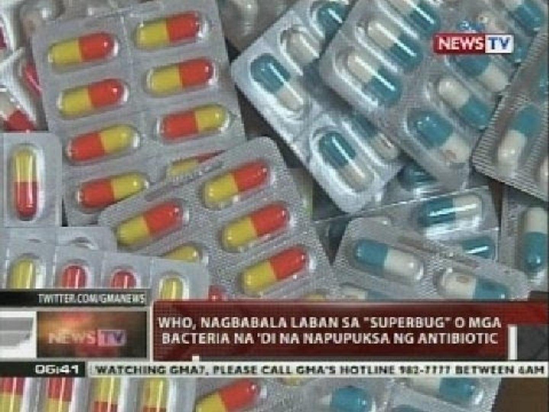 WHO, nagbabala laban sa 'superbug' o mga bacteria na 'di na napupuksa ng antibiotic