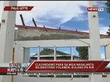 Classrooms para sa mga nasalnta ng Bagyong Yolanda, kulang pa rin