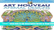 Read Dover Creative Haven Art Nouveau Animal Designs Coloring Book (Adult Coloring) Popular