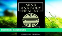 Read Book Mind and Body Healing: Eastern Practices to Heal the Mind and Body Kristina Benson  For