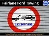 Fairlane Ford Towing (313) 241-3152