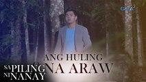 Sa Piling Ni Nanay Teaser: Ang huling siyam na araw