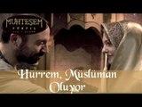 Hürrem, Müslüman Oluyor - Muhteşem Yüzyıl 3.Bölüm