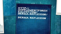 Derma Reflexion = http://supplementforehealthy.com/derma-reflexion/